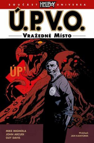 Ú.P.V.O. 8 - Vražedné místo - Mike Mignola