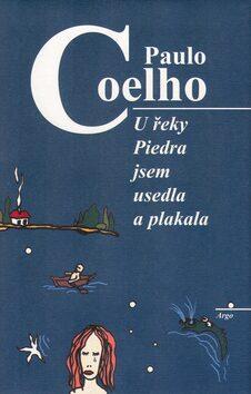 U řeky Piedra jsem usedla a plakala - Paulo Coelho