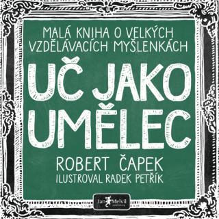 Uč jako umělec - Robert Čapek