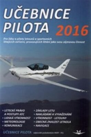 Učebnice pilota 2016: Pro žáky a piloty letounů a sportovních létajících zařízení - neuveden