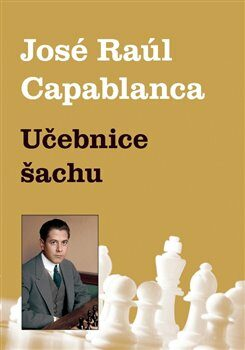 Učebnice šachu - Jose Raul  Capablanca