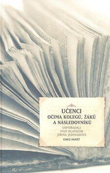 Učenci očima kolegů, žáků a následovníků II. - Ivan Hlaváček
