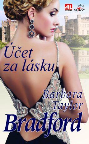 Účet za lásku - Barbara Taylor Bradfordová