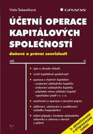 Účetní operace kapitálových společností, 3. aktualizované a přepracované vydání - Šebestíková Viola