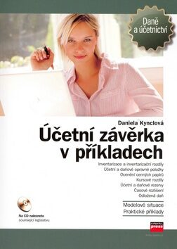 Účetní závěrka v příkladech - Daniela Kynclová