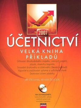Účetnictví 2007 + CD - Jiří Strouhal; Renata Židlická