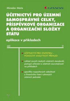 Účetnictví pro územní samosprávné celky, příspěvkové organizační složky státu - Miroslav Máče
