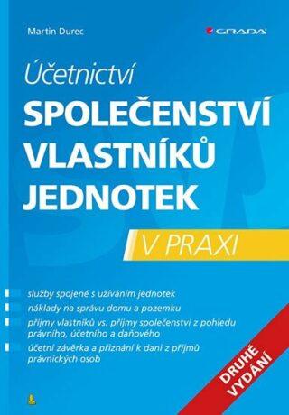 Účetnictví společenství vlastníků jednotek - 2. vydání - Martin Durec