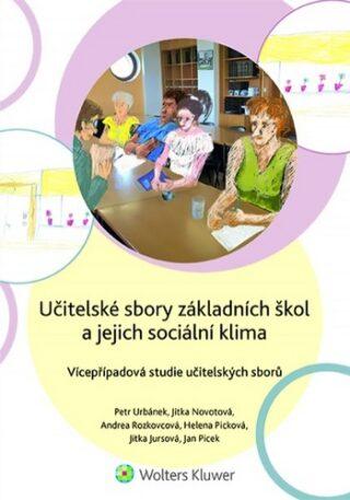 Učitelské sbory základních škol a jejich sociální klima - Vícepřípadová studie učitelských sborů - Kolektiv