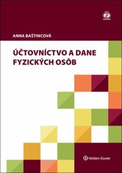 Učtovníctvo a dane fyzických osôb - Anna Baštincová