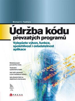 Údržba kódu převzatých programů - Michael C. Feather