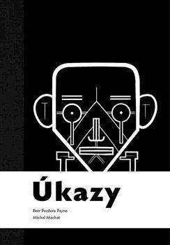 Úkazy - Petr Pazdera Payne, Michal Machat