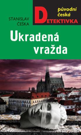 Ukradená vražda - Stanislav Češka - e-kniha