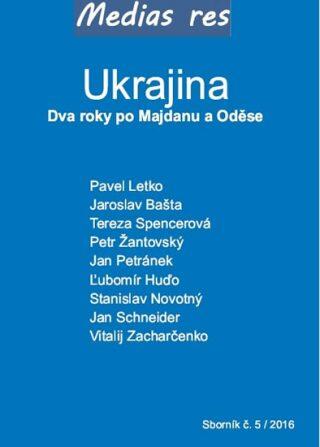 Ukrajina – Dva roky po Majdanu a Oděse - kol.,
