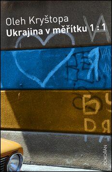 Ukrajina v měřítku 1 :1 - Kryštopa Oleh