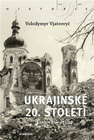 Ukrajinské 20. století - Vjatrovyč Volodymyr