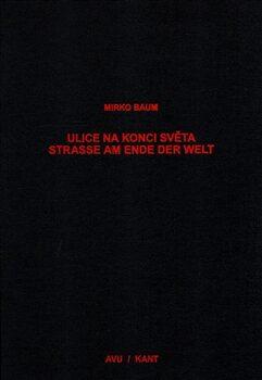Ulice na konci světa/Strasse am Ende der Welt - Mirko Baum