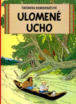 Tintin 6 - Ulomené ucho - Herge