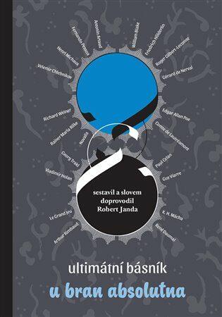 Ultimátní básník u bran absolutna - Robert Janda