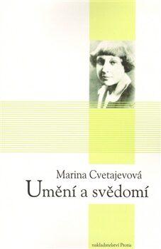 Umění a svědomí - Marina Ivanovna Cvetajevová