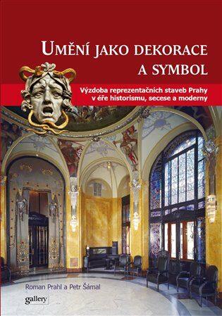 Umění jako symbol a dekorace - Petr Šámal, Roman Prahl