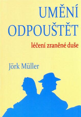 Umění odpouštět - Müller Jörg