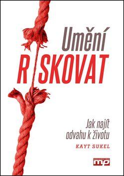 Umění riskovat - Kayt Sukel