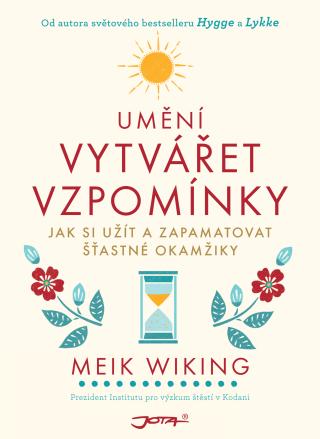 Umění vytvářet vzpomínky - Meik Wiking