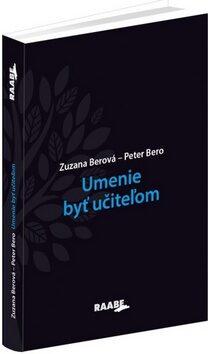 Umenie byť učiteľom - Peter Bero, Zuzana Berová