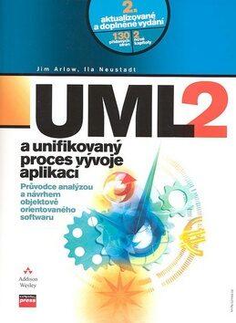 UML 2 a unifikovaný proces vývoje aplikací - Ila Neustadt, Jim Arlow