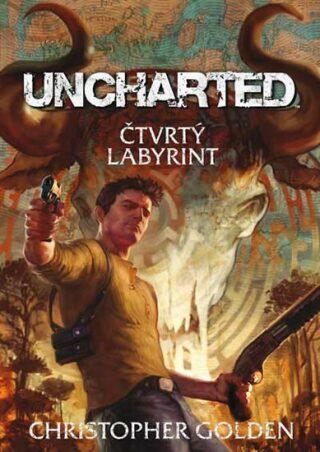 Uncharted: Čtvrtý labyrint - Christopher Golden