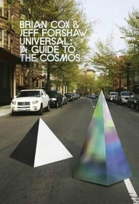 Universal: A Guide to the Cosmos - Brian Cox