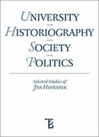 University - Historiography - Society - Politics. Selected Studies of Jan Havránek - Jiří Pešek