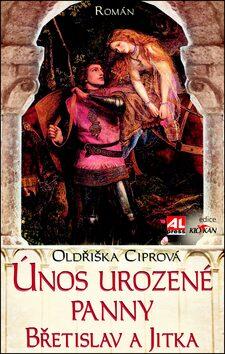 Únos urozené panny - Oldřiška Ciprová