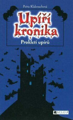 UPÍŘÍ KRONIKA – Prokletí upírů - Petra Klabouchová, Petr Palma - e-kniha
