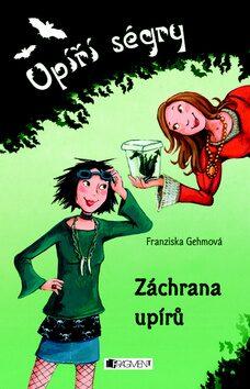Upíří ségry Záchrana upírů - Franziska Gehm