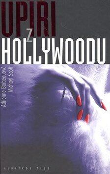 Upíři z Hollywoodu - Michael Scott, Adrienne Barbeauová