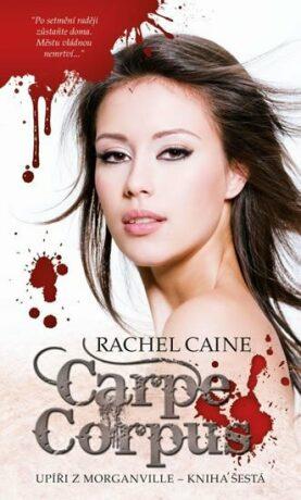 Carpe Corpus - Rachel Caineová