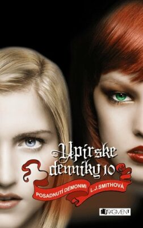 Upírske denníky 10 – Posadnutí démonmi - L. J. Smith, Marína Gálisová