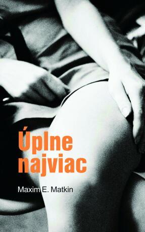 Úplne najviac - Maxim E. Matkin