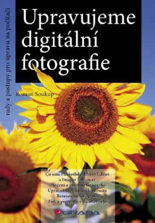 Upravujeme digitální fotografie - Roman Soukup - e-kniha