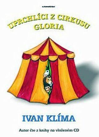 Uprchlíci z cirkusu Gloria - Ivan Klíma