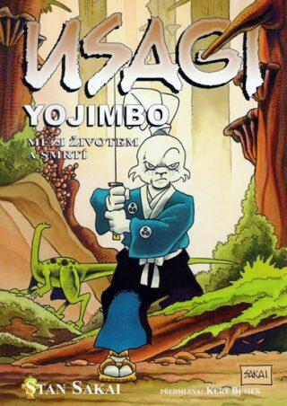 Usagi Yojimbo 10: Mezi životem a smrtí - Stan Sakai