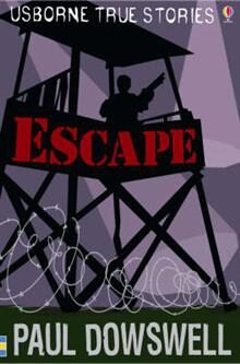 Usborne True stories - Escape - Paul Dowswell