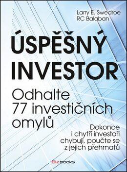 Úspěšný investor - Larry E. Swedroe; RC Balaban
