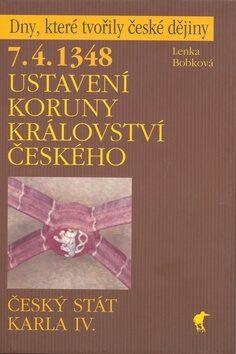 7. 4. 1348 - Ustavení Koruny království českého - Lenka Bobková