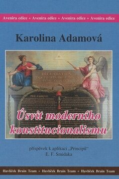 Úsvit moderního konstitucionalismu - Karolina Adamová