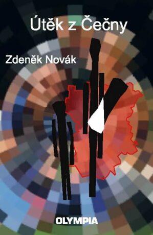 Útěk z Čečny - Zdeněk Novák