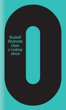 Útek z rodnej obce - Rudolf Sloboda