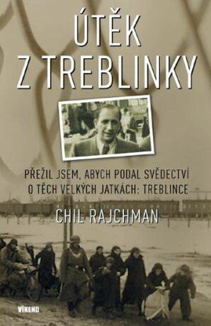 Útěk z Treblinky - Rajchman Chil